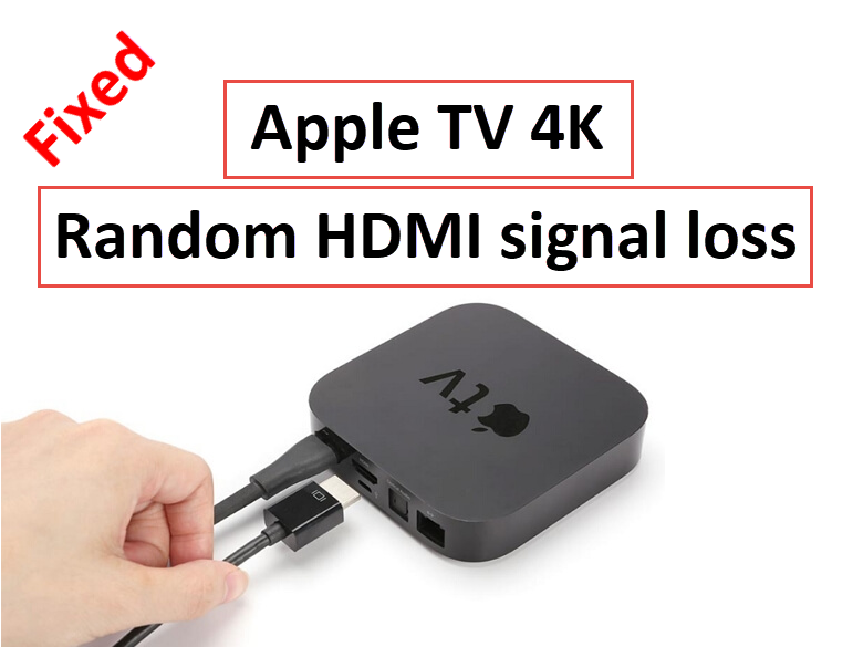 Apple tv 4k HDMI signal loss