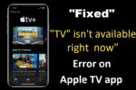 Apple Tv isn't available right now error