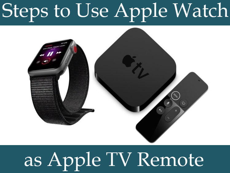 Steps to use Apple watch as Apple TV Remote