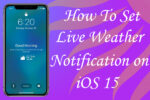 How to Set Live Weather Notification on iOS 15