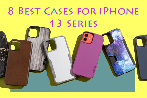 Best cases for iPhone 13 series